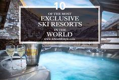 10 of the most exclusive ski resorts in the world. Including Courchevel 1850, Gstaad, Zermatt, Cortina, Klosters, Megeve and more. Featuring the best luxury ski hotels and chalets.