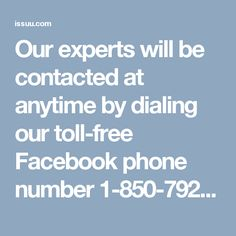 Our experts will be contacted at anytime by dialing our toll-free Facebook phone number 1-850-792-2491where you will be responded in the following manner:- • Want to be acquainted Facebook emoticons. • Aren't you able to sync your Facebook app with your iPhone? Round the clock assurance. For more visit us our website for anytime. http://www.monktech.net/facebook-customer-support-phone-number.html