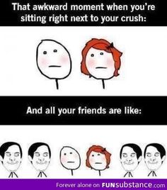 When your crush is around