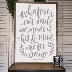 Whatever our souls are made of his & mine are the same, Hand Lettered Framed Wood Sign, Emily Bronte Quote, rustic, wedding gift, farmhouse
