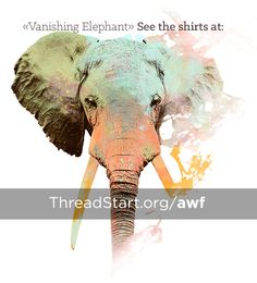 #Elephants are on their way to extinction in the next 10 years. Show your support with a ThreadStart for African Wildlife Foundation tee.