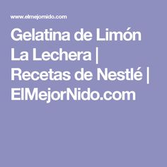 Gelatina de Limón La Lechera | Recetas de Nestlé | ElMejorNido.com