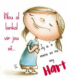 Na aan my hart Morning Blessings, Good Morning Wishes, Good Morning Quotes, Afrikaanse Quotes, Goeie Nag, Goeie More, Samsung Galaxy Wallpaper, Happy Birthday Wishes, Friendship Quotes
