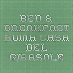 Bed & Breakfast - Roma - Casa del Girasole