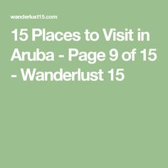 15 Places to Visit in Aruba - Page 9 of 15 - Wanderlust 15