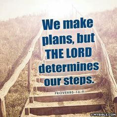 """""""We make plans, but the Lord determines our steps"""" (Proverbs 16:9). #KWMinistries"""