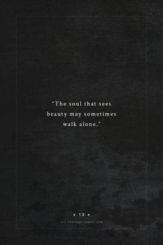 In seeing true beauty, we truly are alone. infj-feelings:quote by - johann wolfgang von goethe Great Quotes, Quotes To Live By, Inspirational Quotes, Motivational, Quotes Loyalty, Words Quotes, Qoutes, Poe Quotes, Word Porn