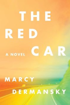 <i>The Red Car</i> by Marcy Dermansky