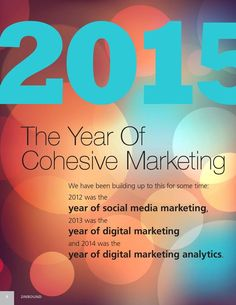 Still 7 months to go!! #CohesiveMarketing is the new term for the year 2015