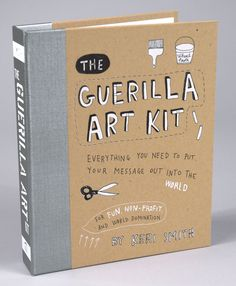 Guerilla Art Kit books. Actually all Keri Smith books make great gifts...