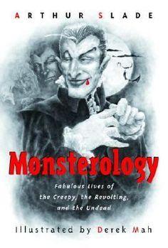 Monsterology by Arthur G. Slade.