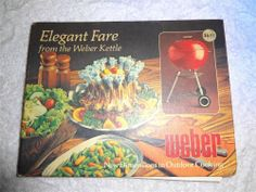 VINTAGE 1977 ELEGANT FARE FROM THE WEBER KETTLE COOKBOOK HARD COVER BBQ RECIPES
