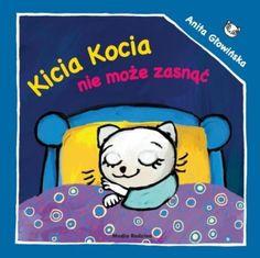 """Anita Głowińska, """"Kicia Kocia nie może zasnąć"""", Media Rodzina, Poznań 2013."""