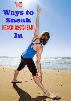 10 Ways to Sneak Exercise In