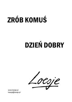Polish Language, In Other Words, Motto, The Funny, Me Quotes, Poetry, Positivity, Thoughts, This Or That Questions