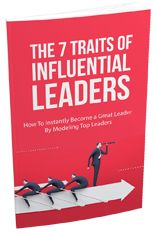 The 7 Traits Of Influential Leaders