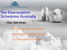 Tax Depreciation Schedules Australia is an accounting procedure where the amount of value left in each fragment of equipment is deferential.Tax Depreciation SchedulesAustralia is an accounting procedure where the amount of value left in each piece of equipment is determined.