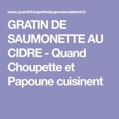GRATIN DE SAUMONETTE AU CIDRE - Quand Choupette et Papoune cuisinent