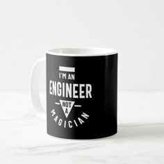 Shop I'm an Engineer, Not a Magician Coffee Mug created by cidolopez. Engineering Careers, Chemical Engineering, Mechanical Engineering, Electrical Engineering, Civil Engineering, Engineer Mug, Im An Engineer, Hybrids And Electric Cars, Eco Friendly Cars