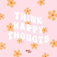 Think Happy Thoughts, Happy Words, 70s Aesthetic, Quote Aesthetic, Aesthetic Iphone Wallpaper, Aesthetic Wallpapers, Hippie Wallpaper, Plakat Design, Self Love Affirmations