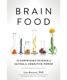 """Read """"Brain Food The Surprising Science of Eating for Cognitive Power"""" by Lisa Mosconi, PhD available from Rakuten Kobo. How to eat for maximum brain power and health from an expert in both neuroscience and nutrition. Like our bodies, our br. Book Club Books, Good Books, Books To Read, My Books, Teen Books, Reading Lists, Book Lists, Alzheimer's Prevention, Brain Book"""