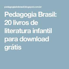 Pedagogia Brasil: 20 livros de literatura infantil para download grátis