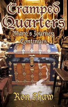 In Ron Shaw's CRAMPED QUARTERS series, Mary's Journey Continues see what happens in the life of young lady on the path of becoming a ghost! http://www.amazon.com/Marys-Journey-Continues-Cramped-Quarters-ebook/dp/B0115CA7PO/ref=asap_bc?ie=UTF8