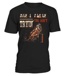 The Dirt Ain't Flyin' You Ain't Tryin' T-Shirt Horse Rider - Limited Edition