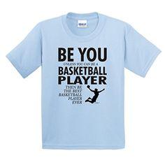 Be You Unless You Can Be a Basketball Player Funny Youth T-Shirt Medium Light Blue ThisWear http://www.amazon.com/dp/B00ODDKCU8/ref=cm_sw_r_pi_dp_nCOCub1X05TSA