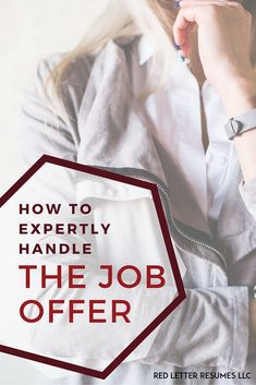 How to expertly handle the job offer. Insider tips from recruiters so you get the best offer possible! @redletterresume