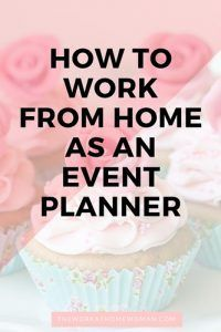 How to Work From Home as an Event Planner More