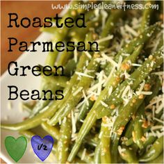 Roasted Parmesan Green Beans - 21 Day Fix Recipes - Clean Eating Recipes - Healthy Recipes - Dinner - Side Sides - Snacks - 21 Day Fix Meals - www.simplecleanfitness.com