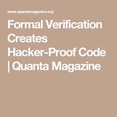 Formal Verification Creates Hacker-Proof Code | Quanta Magazine