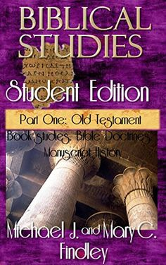 Biblical Studies Student Edition Part One: Old Testament - Kindle edition by Michael Findley, Mary C. Findley. Religion & Spirituality Kindle eBooks @ Amazon.com.