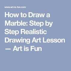 How to Draw a Marble: Step by Step Realistic Drawing Art Lesson — Art is Fun