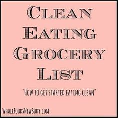 Clean eating grocery list  -Produce: (mostly organic) Fruit- bananas, apples, grapes, pears, berries, avocados, cherry tomatoes, pineapple, watermelon, peaches Veggies-cucumber, carrots, bell pepper, broccoli, cauliflower, green beans, sweet potatoes, baby spinach, kale, onions Dairy: Organic whole milk ( for the kids) Unsweetened Vanilla Almond Milk Organic low fat cottage cheese Chobani/Stoney field Oikos Vanilla or Plain Greek yogurt Organic free range eggs Organic egg whites in ...