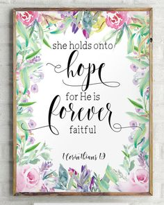 """She holds onto hope for He is forever faithful - Christian wall art decor. ________________________________________________________  This artwork is an INSTANT DOWNLOAD. You will receive digital files to print on your own.  PRINTABLE SIZES INCLUDED You will receive both PDF and JPG files of the following sizes. If you would like this print in another size that is not mentioned below, please contact me before purchasing! - 5"""" x 7"""" - 8"""" x 10"""" - 11"""" x 14"""" HERE IS HOW IT WORKS: - Purchase this…"""