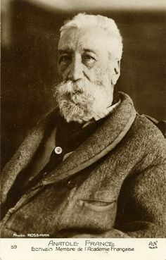 Anatole France French poet, journalist, and novelist. Show Me A Hero, Comparative Literature, Anatole France, Chuck Berry, Book Writer, Important People, Special People, Art Music, Les Oeuvres