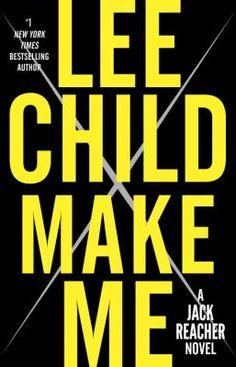 Make me : a Jack Reacher novel by Lee Child