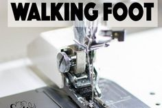 Sewing 201: How and When to Sew with a Walking Foot