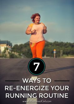 Running not as fun lately? Here are 7 ways to help you re-energize your running workout routine to have you pumped about running again!