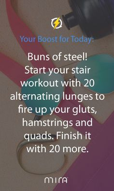 Buns of steel! Start your stair workout with 20 alternating lunges to fire up your glutes, hamstrings and quads. Finish it with 20 more.