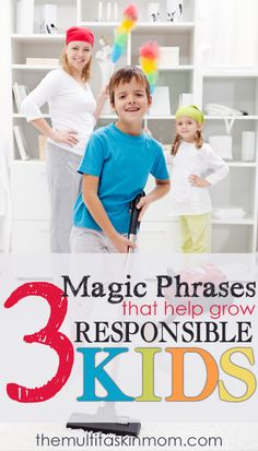 3 Magic Phrases that can help grow responsible children