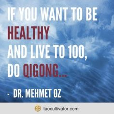 If you want to be healthy and live to 100, do qigong - Dr. Oz  #healthylife #healthylifestyle #droz #qigong #chikung