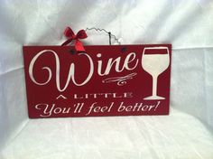 WINE a little.. You'll feel better Humorous by TheCountryNook