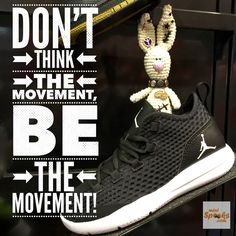 Don't think the movement, be the movement! Happy Wishes, Wish Quotes, Running Quotes, Adidas Sneakers, Rabbit, Crochet, Mini, Amigurumi, Bunny