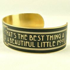 Scott Fitzgerald Quote - Beautiful Little Fool - Art Deco Style Bracelet - Book Quote Brass Cuff Great Gatsby Quotes, The Great Gatsby, Scott Fitzgerald Quotes, Librarian Style, Book Jewelry, Brass Cuff, Reading Rainbow, Gatsby Party, Casual Cosplay