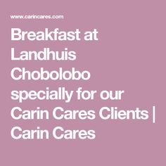 Breakfast at Landhuis Chobolobo specially for our Carin Cares Clients | Carin Cares