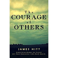 #Book Review of #TheCourageofOthers from #ReadersFavorite - https://readersfavorite.com/book-review/the-courage-of-others  Reviewed by Danielle DeVor for Readers' Favorite  Set during the time after World War I, The Courage of Others by James Hitt is a well written tale about race relations told through the eyes of a sixteen-year-old boy. Davy must deal with the stress of his uncle returning from war, sent home to die. The only person with the know-how to help is an Africa...