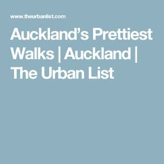 Auckland's Prettiest Walks Auckland, New Zealand, Walks, At Least, Urban, Pretty, Dinner, Awesome, Travel